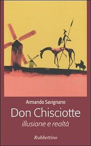 Don Chisciotte. Illusione e realtà.: Savignano, Armando