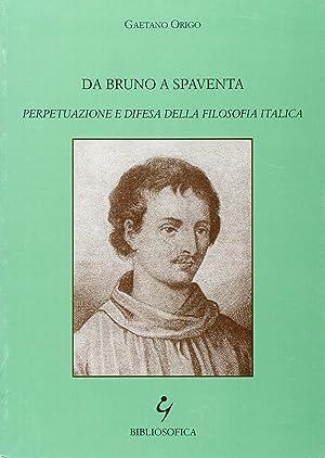 Da Bruno a Spaventa. Perpetuazione e difesa della filosofia italica.: Origo, Gaetano