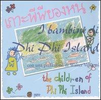 I Bambini di Phi Phi Island. Ediz. Italiana e Thailandese.: Veltroni, Walter
