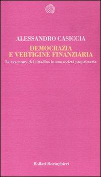 Democrazia e Vertigine Finanziaria. Le Avventure del Cittadino in una Società Proprietaria.:...