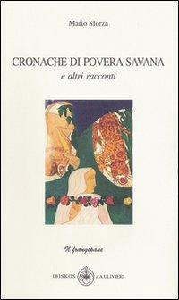 Cronache di povera savana e altri racconti.: Sforza, Mario