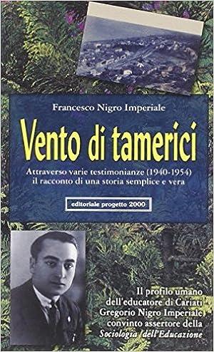 Vento di Tamerici. Il Profilo Umano dell'Educatore di Cariati Gregorio Nigro Imperiale ...