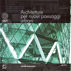 Architetture per Nuovi Paesaggi Urbani.
