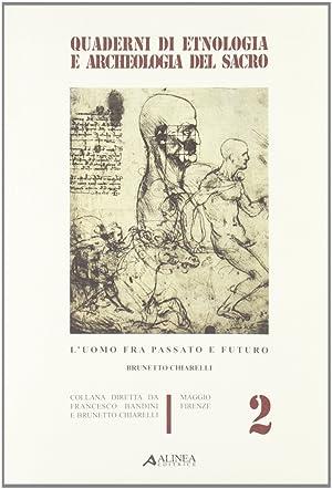 Uomo fra passato e futuro.: Chiarelli, Brunetto