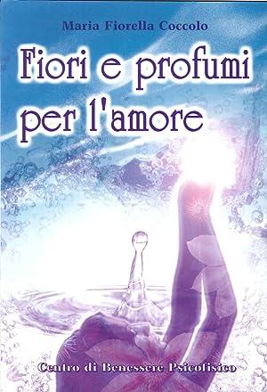 Fiori e profumi per l'amore: Coccolo, Maria Fiorella