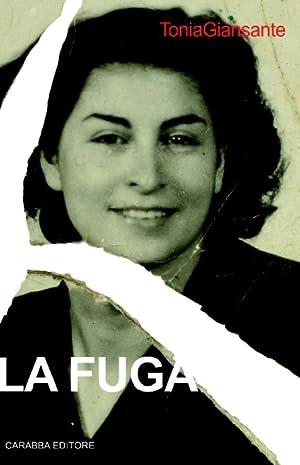 La fuga.: Giansante, Tonia