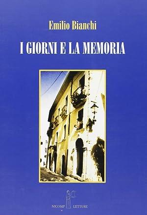 I giorni e la memoria.: Bianchi, Emilio