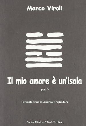 Il mio amore è un'isola.: Viroli, Marco