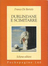 Durlindane e scimitarre.: De Bartolo, Franco