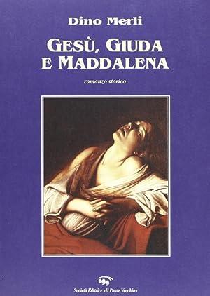 Gesù, Giuda e Maddalena.: Merli, Dino