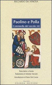 Paolino e Polla. Commedia del secolo XIII. Testo latino a fronte.: Riccardo da Venosa