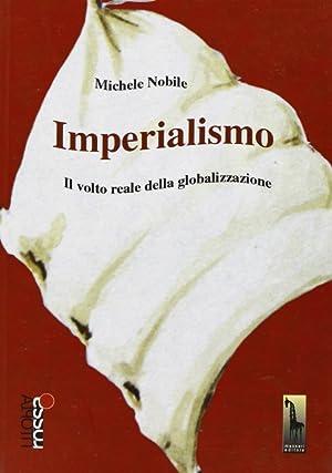 Imperialismo. Il volto reale della globalizzazione.: Nobile, Michele