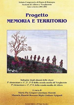 Progetto memoria e territorio.: Moretti, Giordano Righi, Rossana Spignoli, Giuliano