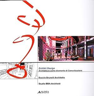 Exhibit Design. Architettura come strumento di Comunicazione.: Brunelli, Duccio