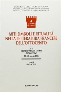 Miti, simboli e ritualità nella letteratura francese dell'Ottocento. Atti del Seminario...