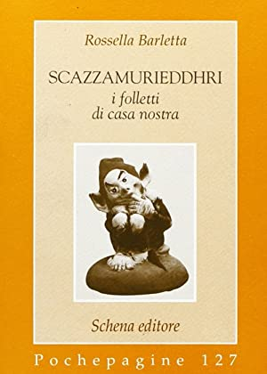 Scazzamurieddhri. I folletti di casa nostra.: Barletta, Rossella