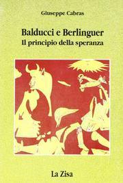 Balducci e Berlinguer. Il principio della speranza.: Cabras, Giuseppe