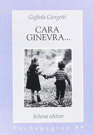Cara Ginevra.: Giorgetti, Gigliola