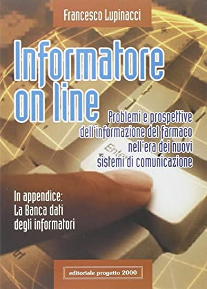 Informatore on line. Problemi e prospettive dell'informazione del farmaco nell'era dei ...