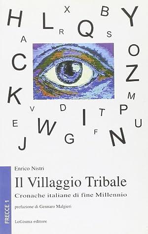 Il villaggio tribale. Cronache italiane di fine millennio.: Nistri, Enrico