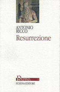Resurrezione.: Ricco, Antonio