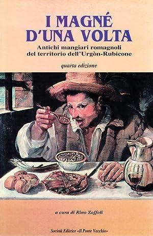 I magné d'una volta. Antichi mangiari romagnoli.: Zoffoli, Rino