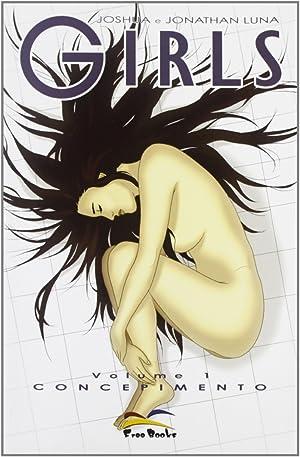 Girls. Vol. 1. Concepimento.: Luna, Joshua Luna, Jonathan