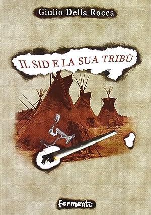 Il sid e la sua tribù.: Della Rocca, Giulio