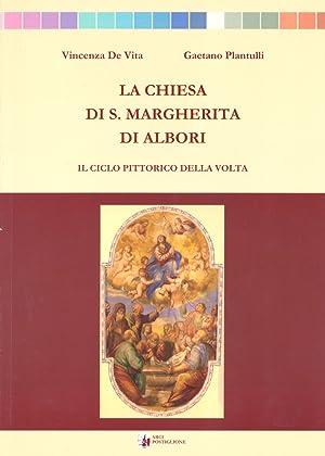 La Chiesa di S. Margherita di Albori. Il ciclo pittorico della volta.: De Vita, Vincenza Plantulli,...