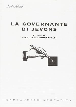 La governante di Jevons. Storie di precursori dimenticati.: Albani, Paolo