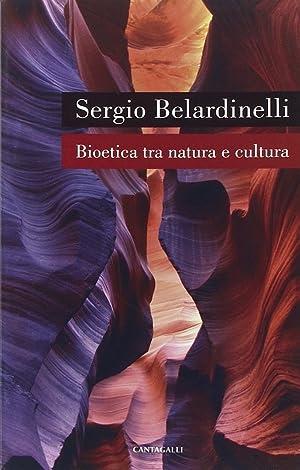 Bioetica tra Natura e Cultura.: Belardinelli, Sergio