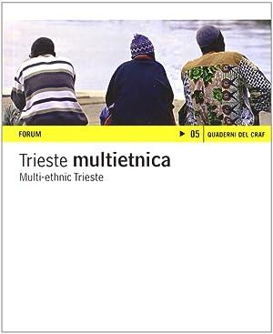Trieste multietnica. [Edizione Italiana e Inglese].