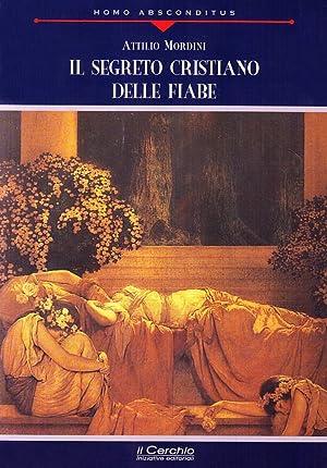 Il segreto cristiano delle fiabe.: Mordini, Attilio