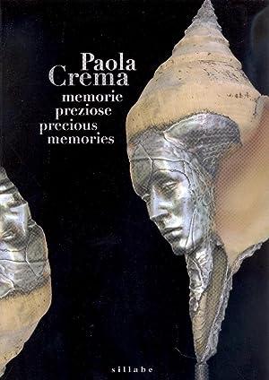 Paola Crema. Memorie preziose. Precious memories.: aa.vv.