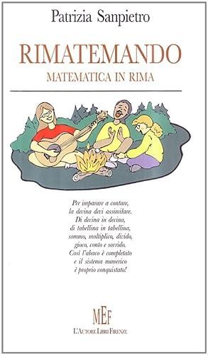 Rimatemando. Matematica in rima.: Sanpietro, Patrizia