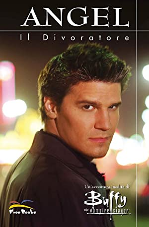 Buffy. The Vampire Slayer. Angel. il Divoratore.: Golden, Christopher Gomez, Hector