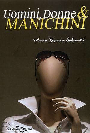 Uomini, Donne & Manichini. Memorie di una Ex Corteggiatrice. con CD Audio.: Calamita, M Rosaria