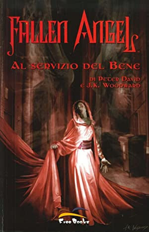 Fallen Angel. Vol. 1. al Servizio del Bene.: David, Peter Woodward, J K