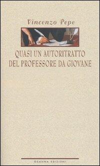 Quasi un autoritratto del professore da giovane.: Pepe, Vincenzo