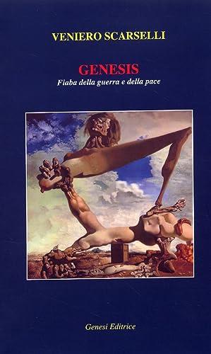 Genesis. Fiabe della guerra e della pace.: Scarselli, Veniero