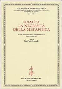 """Sciacca. La necessità della metafisica. Atti del 9° Corso della """"Cattedra Sciacca&..."""