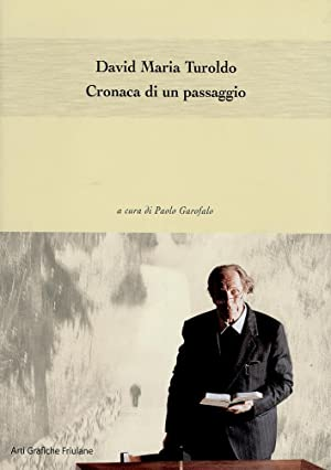 David Maria Turoldo. Cronaca di un passaggio.