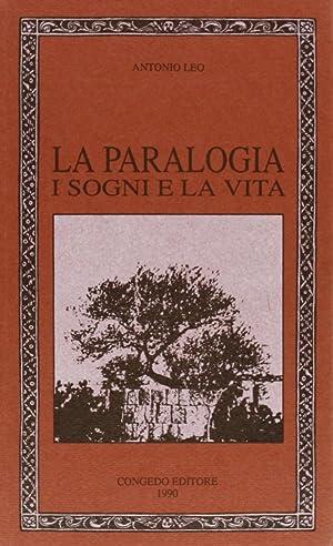 La paralogia. I sogni e la vita.: Leo, Antonio