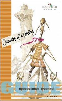 Chronicles of a landing. Guide discovering Livorno.: Guarraccino, Monica Monteleone, Claudio ...
