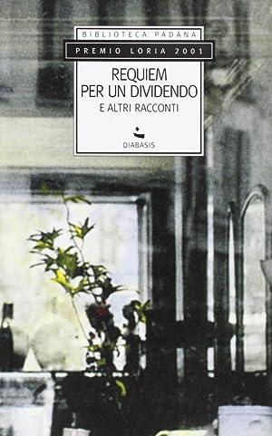 Requiem per un dividendo e altri racconti.: aa.vv.