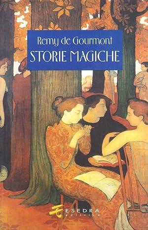 Storie magiche.: Gourmont, Rémy de