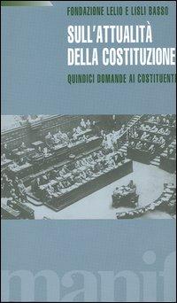 Sull'attualità della costituzione. Quindici domande ai costituenti.