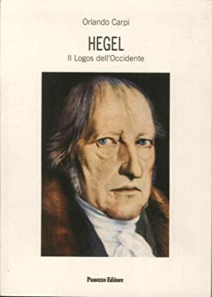 Hegel. Il logos dell'Occidente.: Carpi, Orlando L