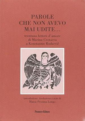 Parole che non Avevo Mai Udite. Trentuno Lettere d'Amore di Marina Cvetaeva a K. Rodzevic.