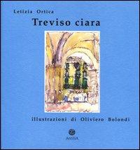 Treviso ciara.: Ortica, Letizia Bolondi, Oliviero